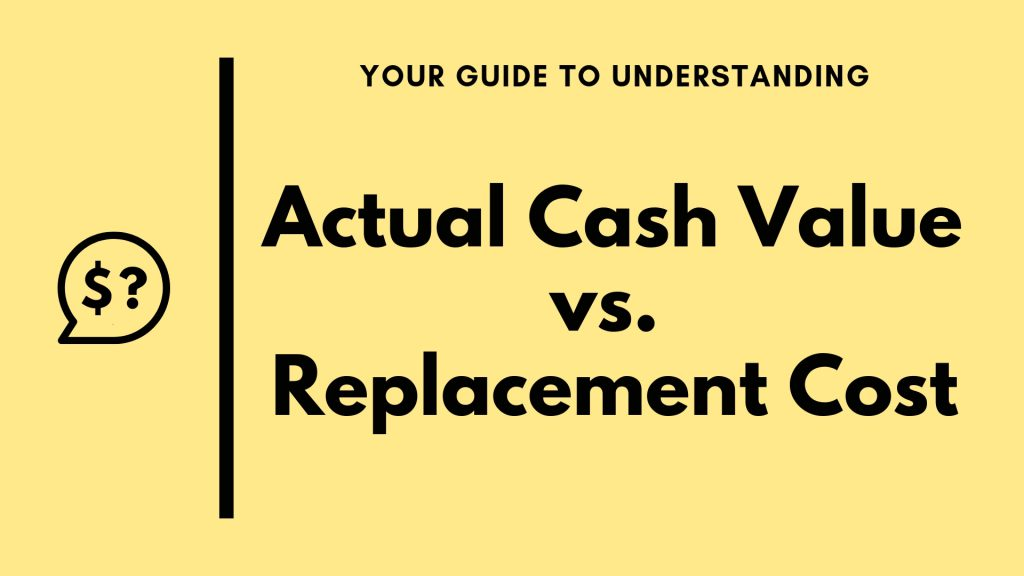 What's the Difference Between Replacement Cost and Actual Cash Value?